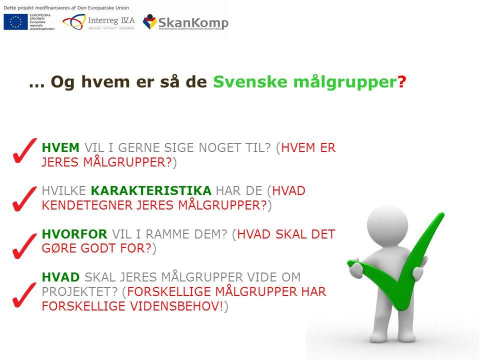… Og hvem er så de Svenske målgrupper