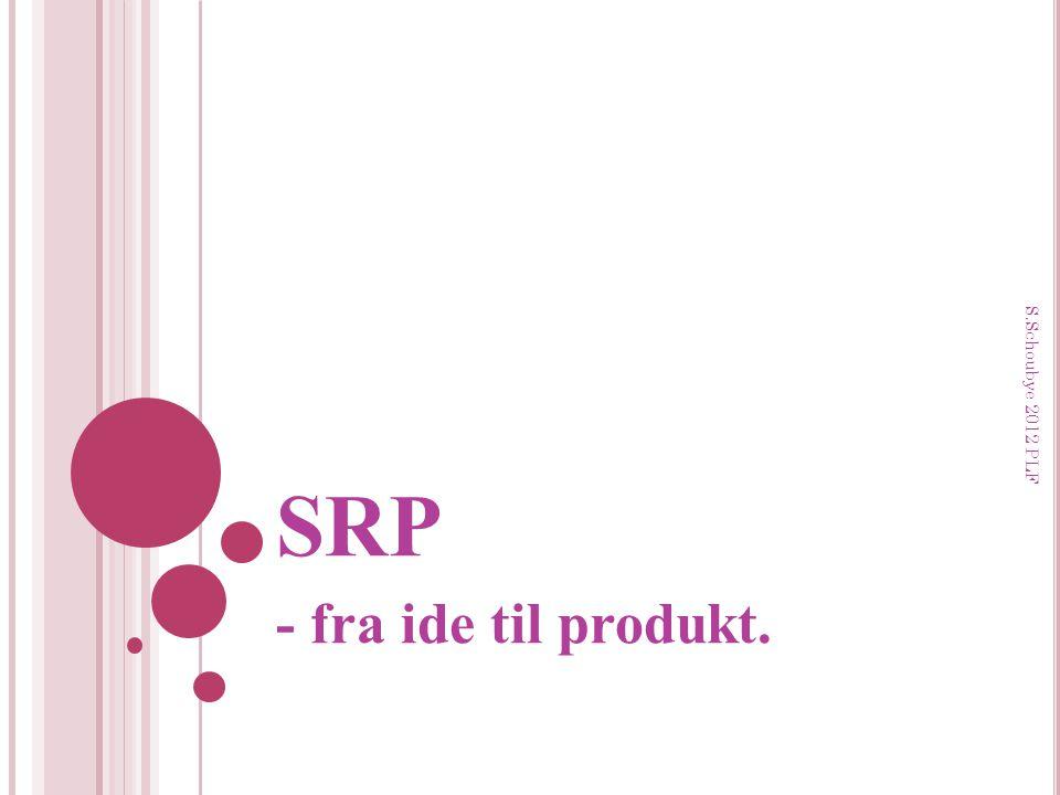 SRP S.Schoubye 2012 PLF - fra ide til produkt. Hannibal/Schoubye 2012