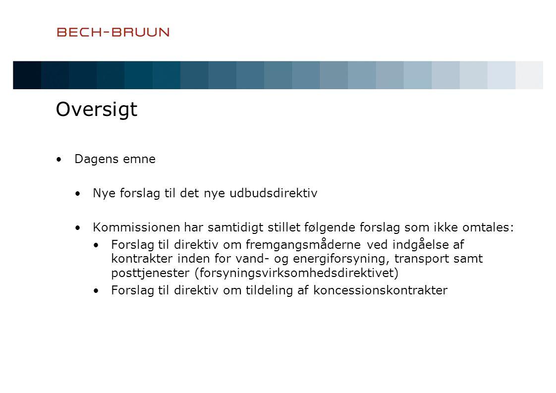 Oversigt Dagens emne Nye forslag til det nye udbudsdirektiv