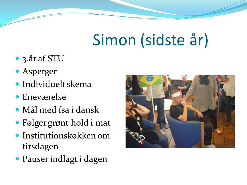 Simon (sidste år) 3.år af STU Asperger Individuelt skema Eneværelse