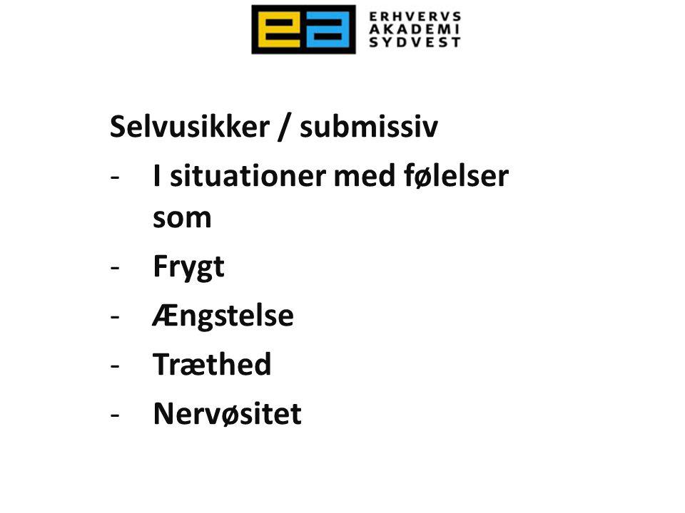 Selvusikker / submissiv
