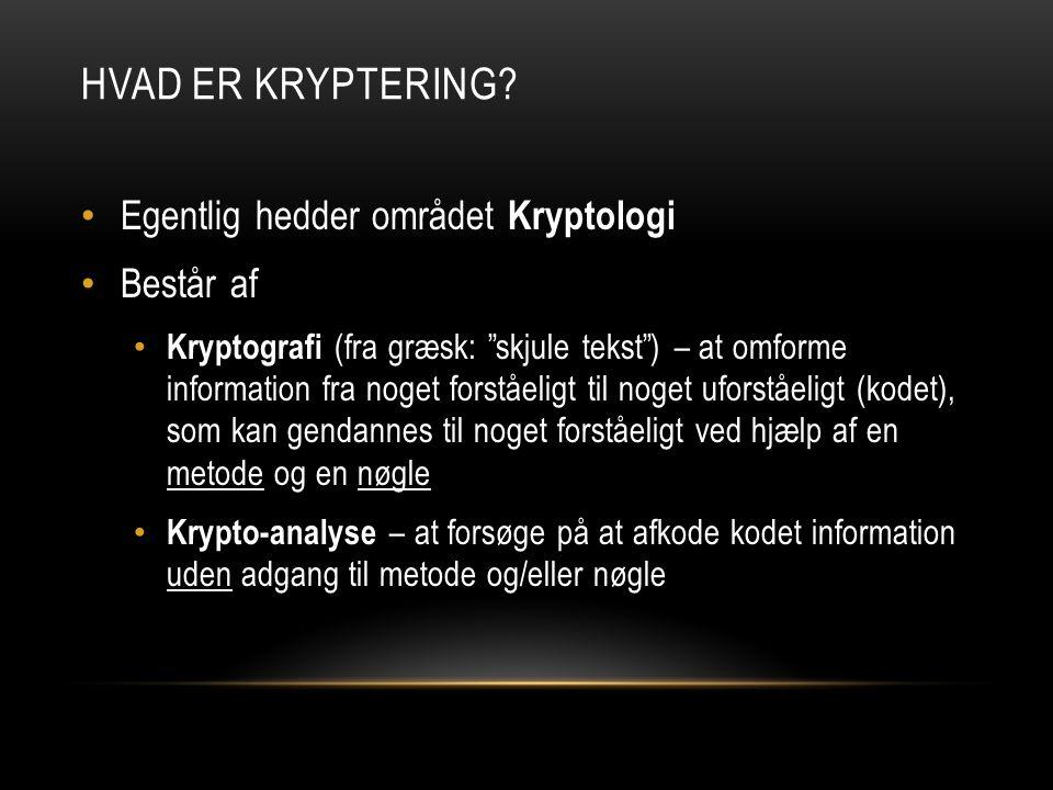 Hvad er Kryptering Egentlig hedder området Kryptologi Består af