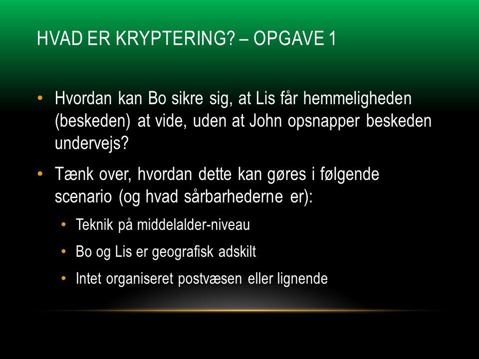 Hvad er kryptering – Opgave 1