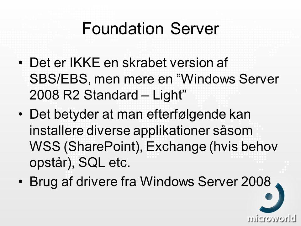 Foundation Server Det er IKKE en skrabet version af SBS/EBS, men mere en Windows Server 2008 R2 Standard – Light