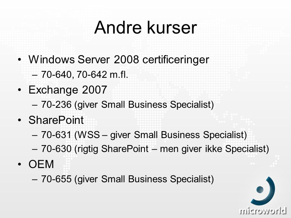 Andre kurser Windows Server 2008 certificeringer Exchange 2007