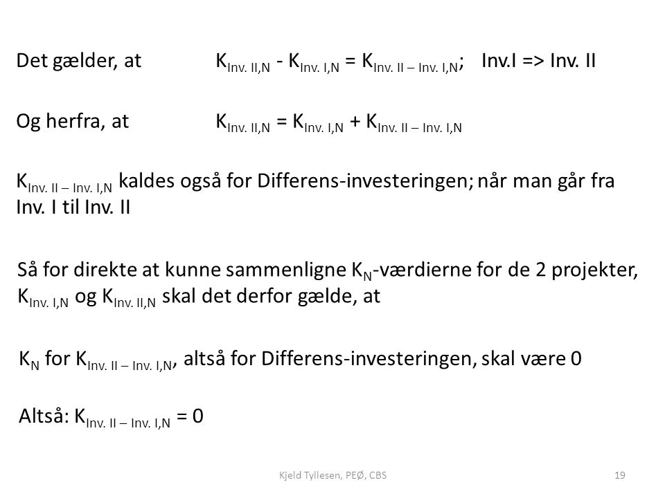 Og herfra, at KInv. II,N = KInv. I,N + KInv. II – Inv. I,N