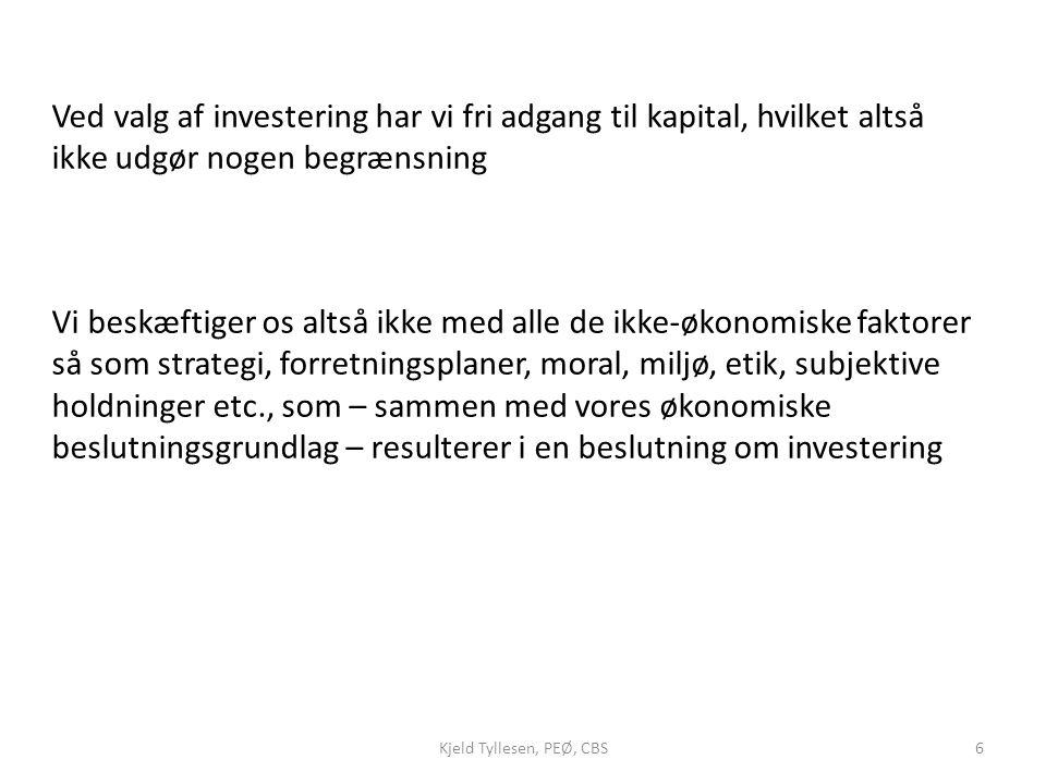 Ved valg af investering har vi fri adgang til kapital, hvilket altså ikke udgør nogen begrænsning