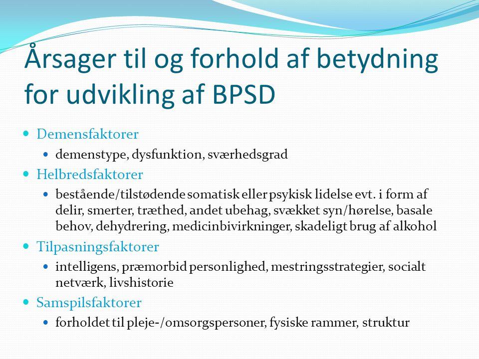 Årsager til og forhold af betydning for udvikling af BPSD