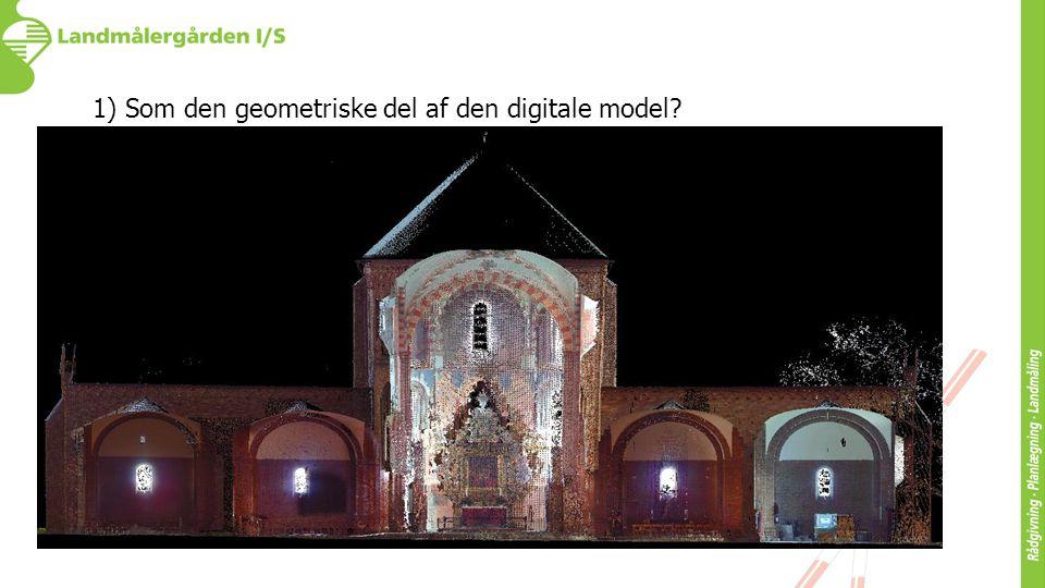 1) Som den geometriske del af den digitale model