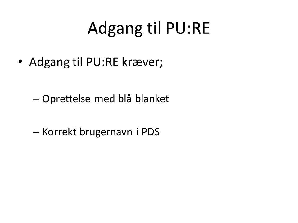 Adgang til PU:RE Adgang til PU:RE kræver; Oprettelse med blå blanket