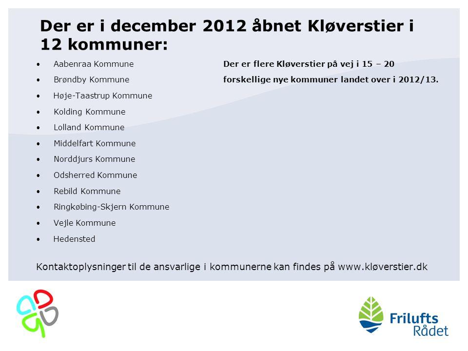 Der er i december 2012 åbnet Kløverstier i 12 kommuner: