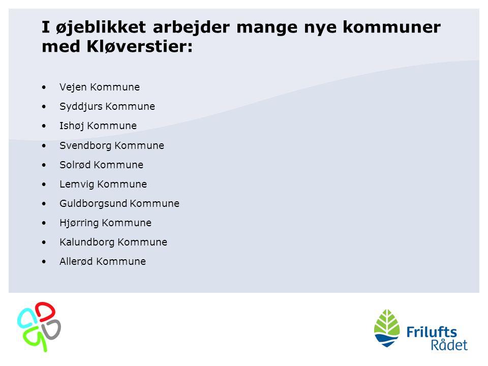 I øjeblikket arbejder mange nye kommuner med Kløverstier: