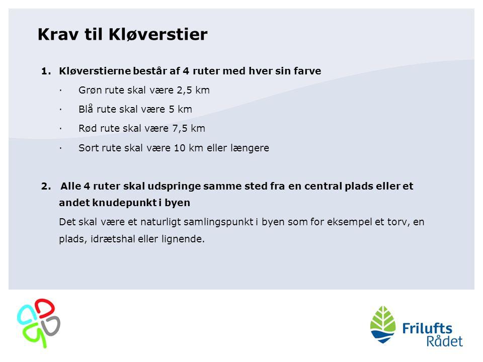 Krav til Kløverstier Kløverstierne består af 4 ruter med hver sin farve. · Grøn rute skal være 2,5 km.