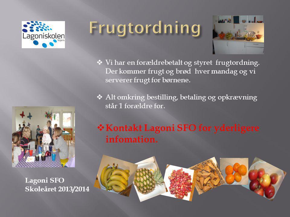 Frugtordning Kontakt Lagoni SFO for yderligere infomation.
