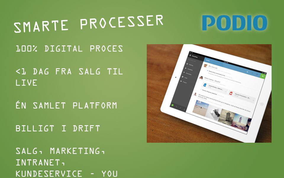 SMARTE PROCESSER 100% DIGITAL PROCES <1 DAG FRA SALG TIL LIVE
