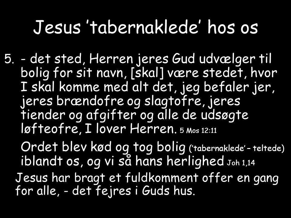 Jesus 'tabernaklede' hos os