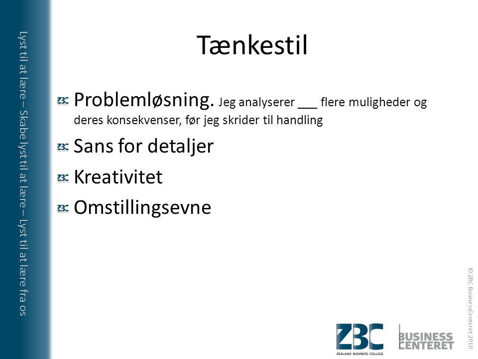 Tænkestil Problemløsning. Jeg analyserer ___ flere muligheder og deres konsekvenser, før jeg skrider til handling.