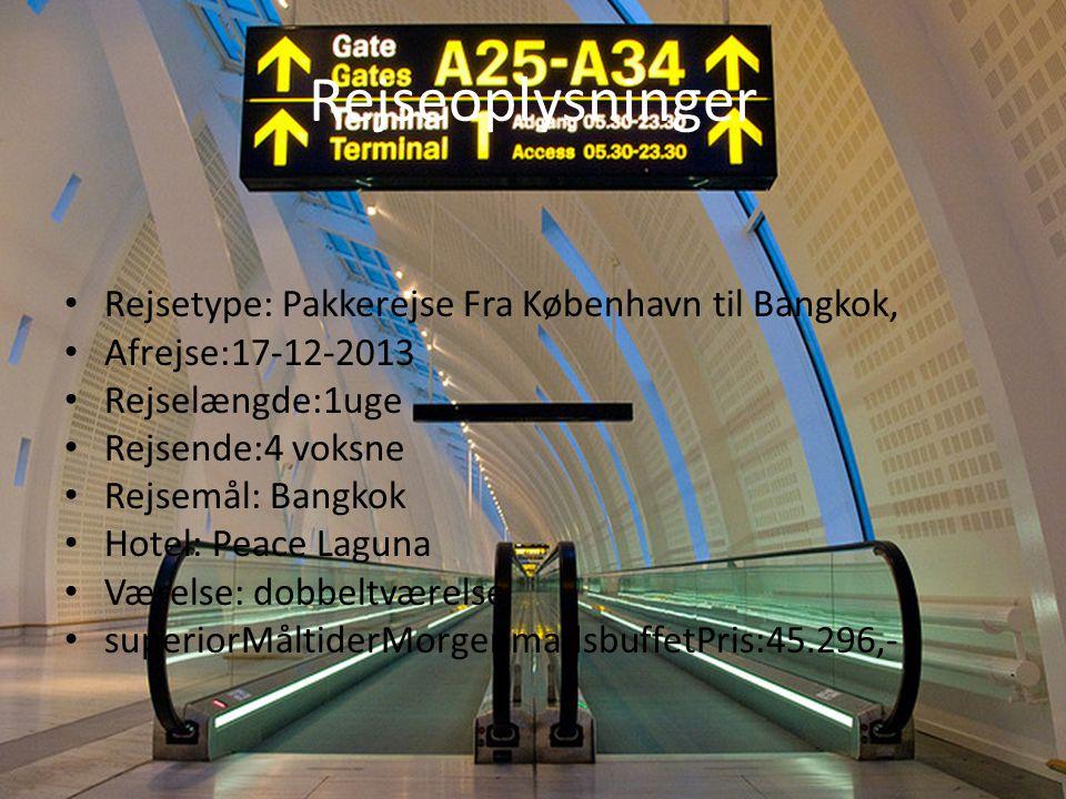 Rejseoplysninger Rejsetype: Pakkerejse Fra København til Bangkok,