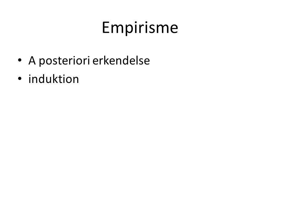 Empirisme A posteriori erkendelse induktion