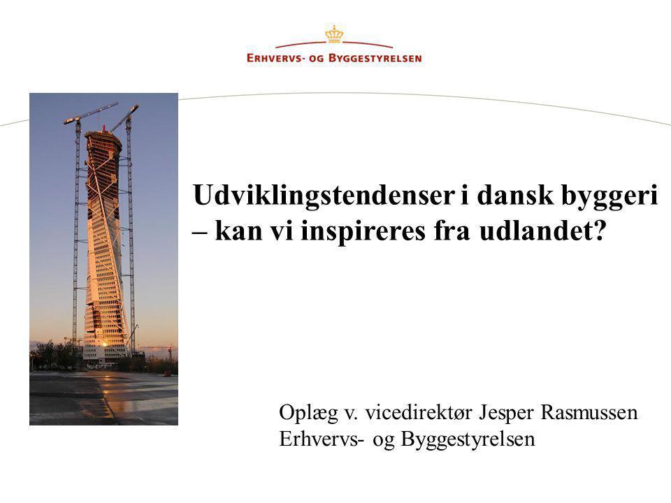 Udviklingstendenser i dansk byggeri – kan vi inspireres fra udlandet