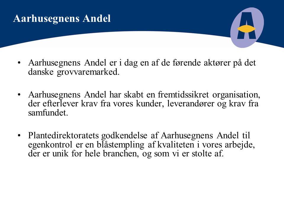 Aarhusegnens Andel Aarhusegnens Andel er i dag en af de førende aktører på det danske grovvaremarked.