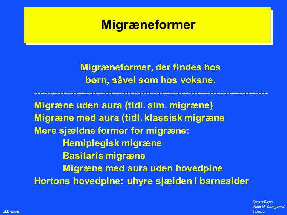 Migræneformer, der findes hos børn, såvel som hos voksne.