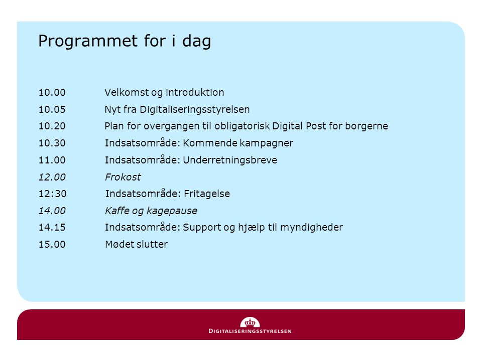 Programmet for i dag 10.00 Velkomst og introduktion