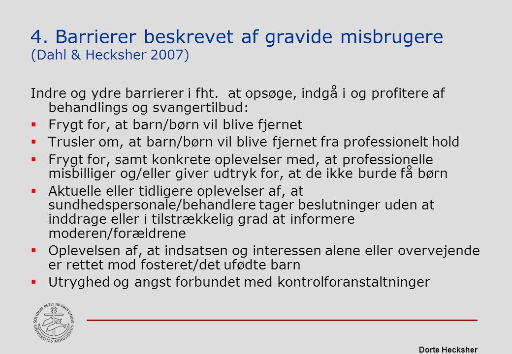 4. Barrierer beskrevet af gravide misbrugere (Dahl & Hecksher 2007)