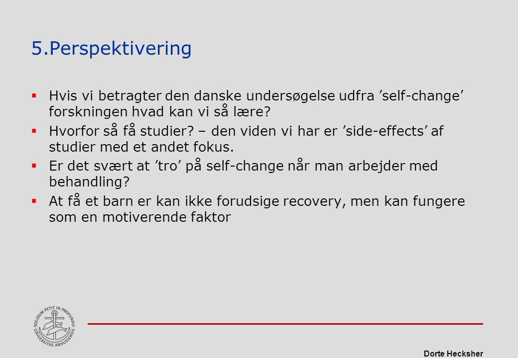 5.Perspektivering Hvis vi betragter den danske undersøgelse udfra 'self-change' forskningen hvad kan vi så lære