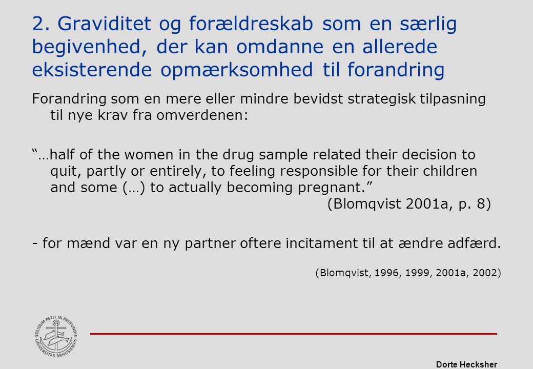 2. Graviditet og forældreskab som en særlig begivenhed, der kan omdanne en allerede eksisterende opmærksomhed til forandring