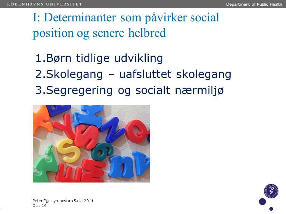 I: Determinanter som påvirker social position og senere helbred