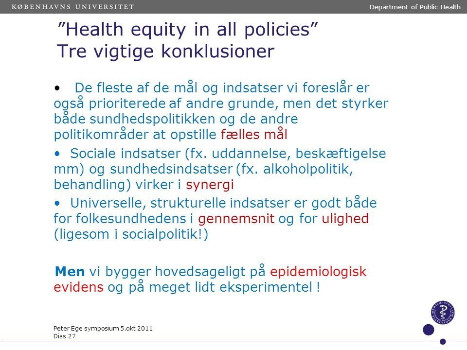 Health equity in all policies Tre vigtige konklusioner