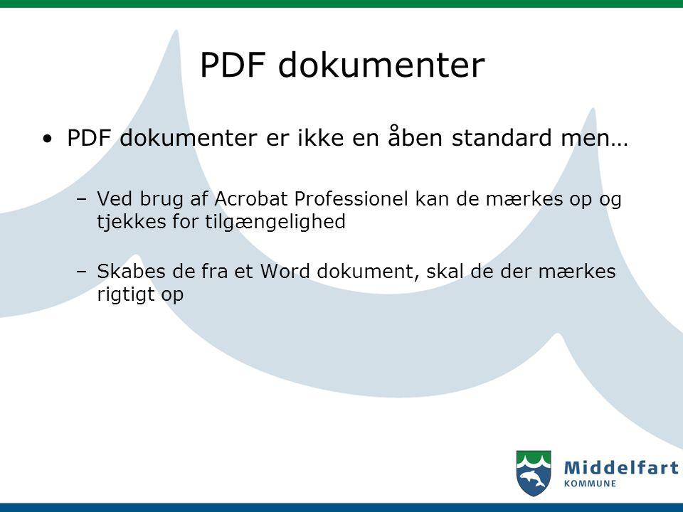 PDF dokumenter PDF dokumenter er ikke en åben standard men…