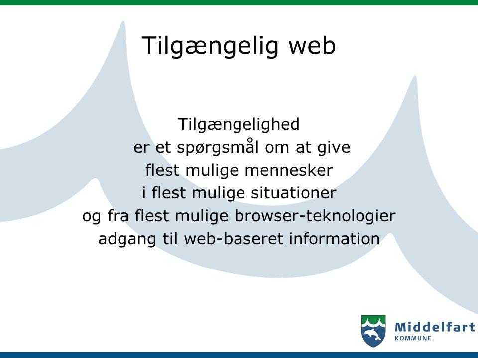 Tilgængelig web Tilgængelighed er et spørgsmål om at give