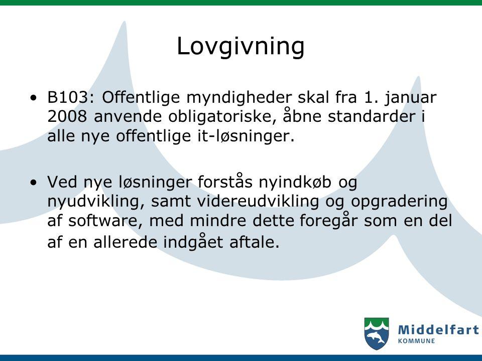 Lovgivning B103: Offentlige myndigheder skal fra 1. januar 2008 anvende obligatoriske, åbne standarder i alle nye offentlige it-løsninger.