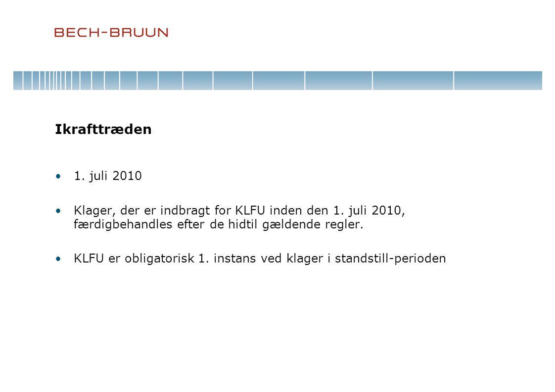 Ikrafttræden 1. juli 2010. Klager, der er indbragt for KLFU inden den 1. juli 2010, færdigbehandles efter de hidtil gældende regler.