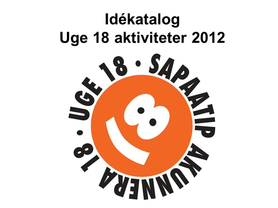 Idékatalog Uge 18 aktiviteter 2012