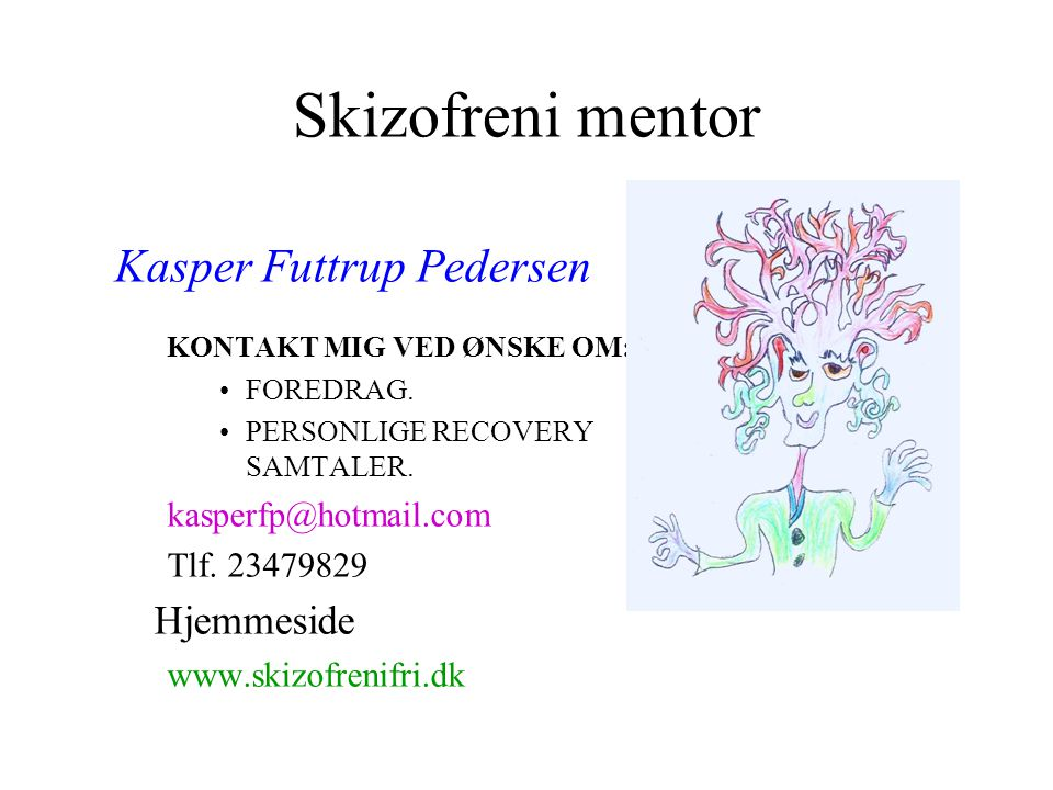 Skizofreni mentor Kasper Futtrup Pedersen Hjemmeside