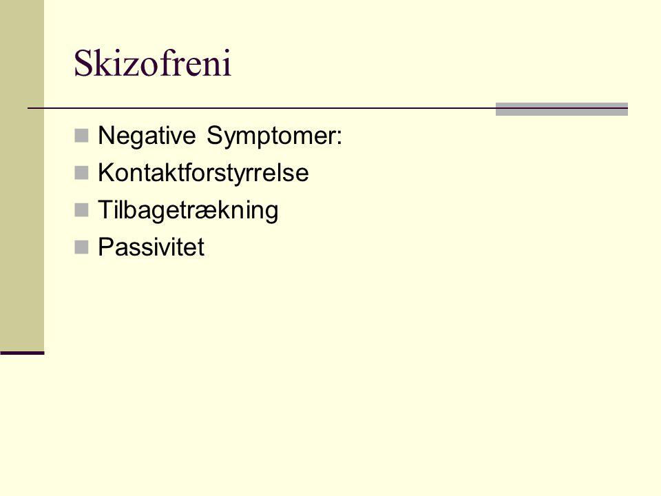 Skizofreni Negative Symptomer: Kontaktforstyrrelse Tilbagetrækning