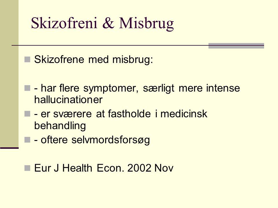 Skizofreni & Misbrug Skizofrene med misbrug: