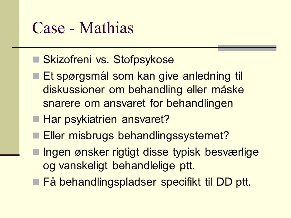 Case - Mathias Skizofreni vs. Stofpsykose