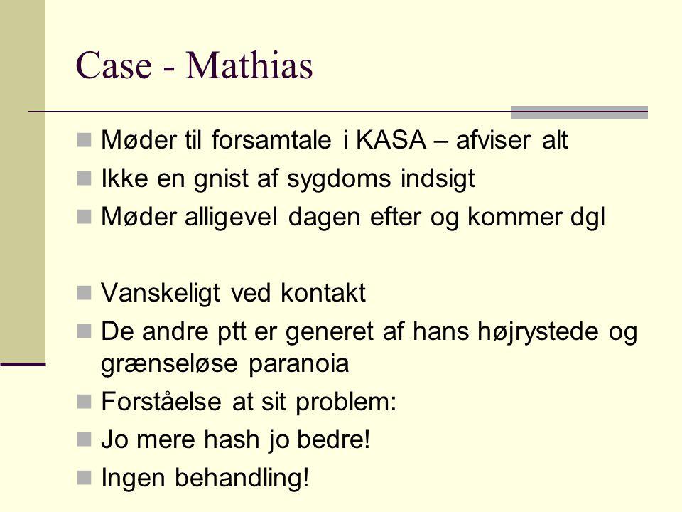 Case - Mathias Møder til forsamtale i KASA – afviser alt