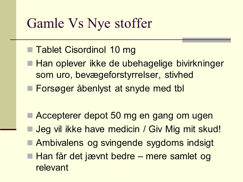 Gamle Vs Nye stoffer Tablet Cisordinol 10 mg