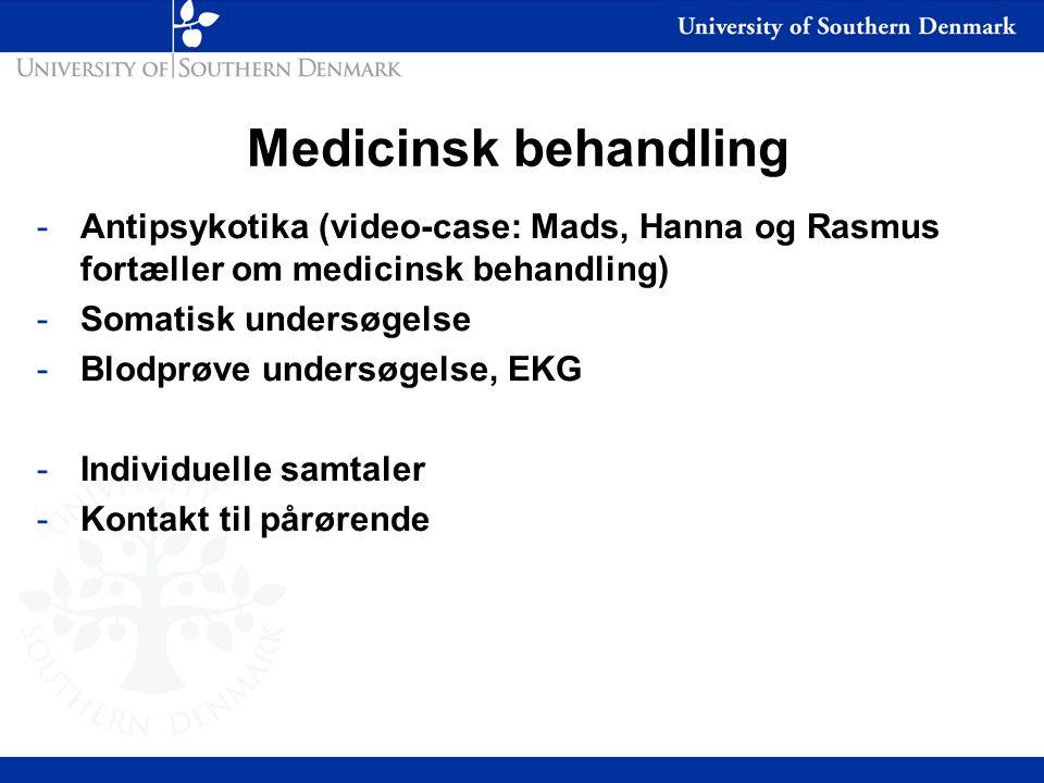 Medicinsk behandling Antipsykotika (video-case: Mads, Hanna og Rasmus fortæller om medicinsk behandling)