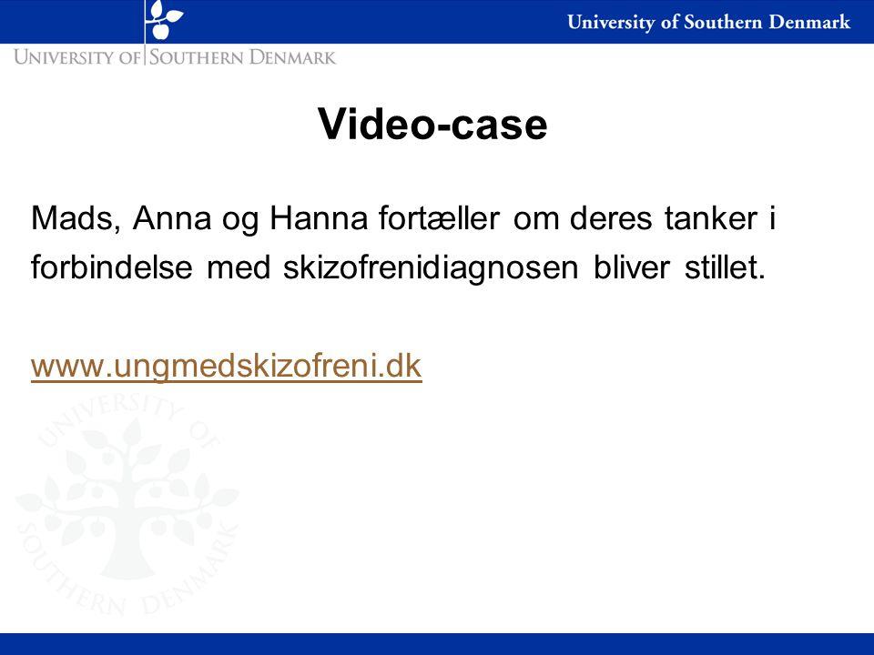 Video-case Mads, Anna og Hanna fortæller om deres tanker i forbindelse med skizofrenidiagnosen bliver stillet.
