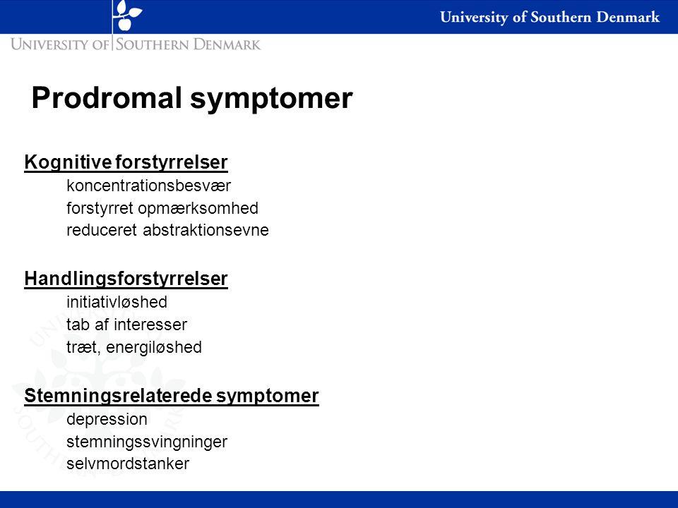 Prodromal symptomer Kognitive forstyrrelser Handlingsforstyrrelser