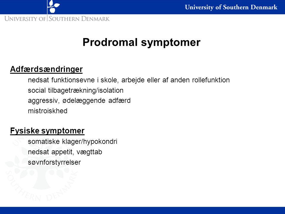 Prodromal symptomer Adfærdsændringer Fysiske symptomer