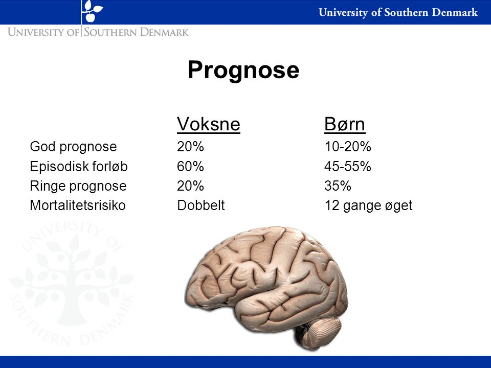 Prognose Voksne Børn God prognose 20% 10-20%