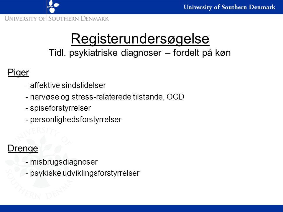 Registerundersøgelse Tidl. psykiatriske diagnoser – fordelt på køn