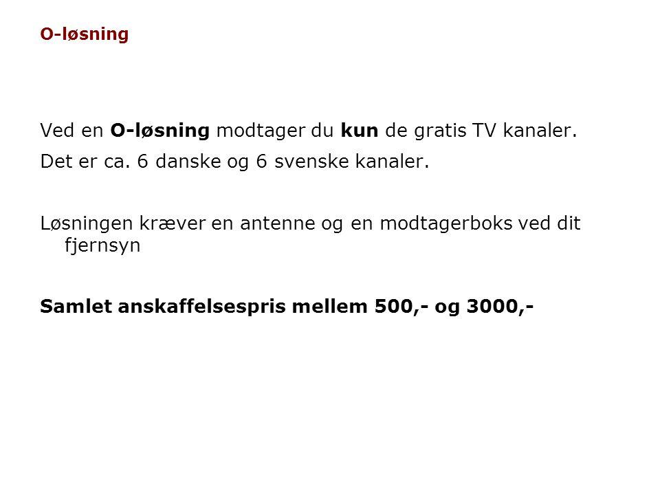 Ved en O-løsning modtager du kun de gratis TV kanaler.